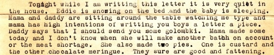 Excerpt from Anna's January 6, 1943 letter describing the scene around the house as she is typing her letter to dad. For the uninitiated, golombki is a traditional polish meal of cabbage stuffed with a mixture of ground meat and rice.