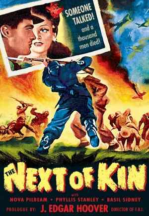 Poster art for the movie Next of Kin which conveyed the wartime message of being careful about what was communicated to family and friends back home. Image Credit: Wikipedia