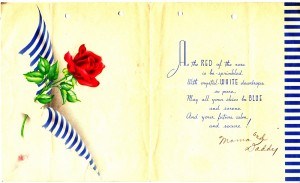 The birthday card from Dad's parents with the image of the rose that reminded him of a rose bush in the backyard of the house in Albany.